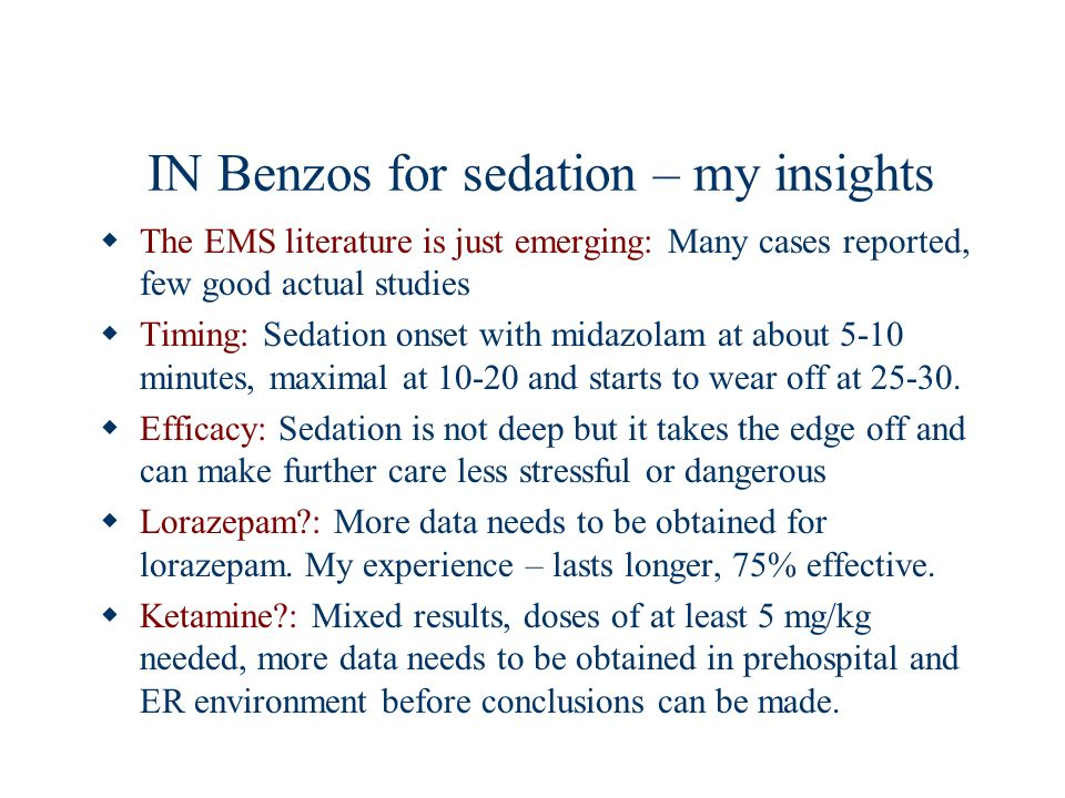 IN Benzos for sedation – my insights
