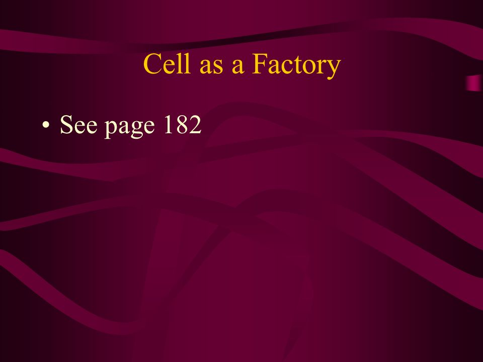 Cell as a Factory See page 182