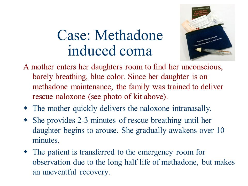Case: Methadone induced coma