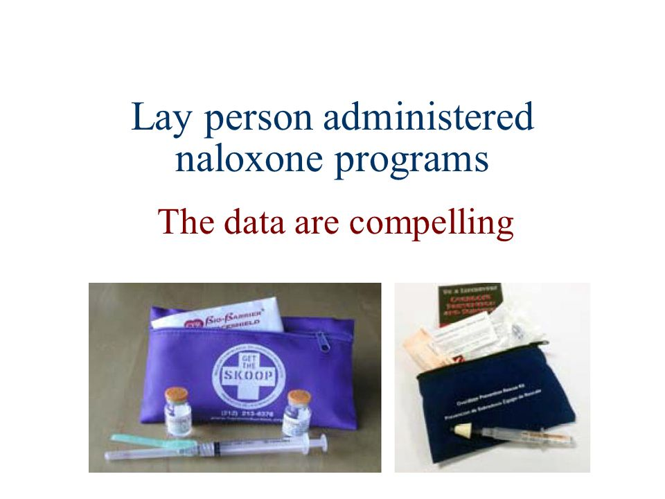Lay person administered naloxone programs