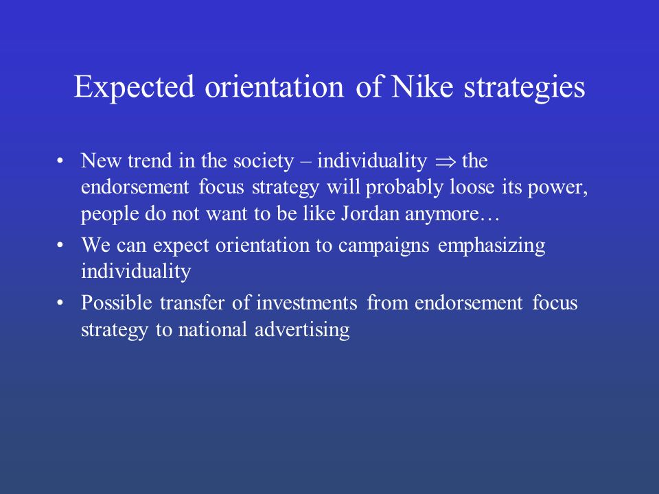 marketing orientation of nike The nike is got the best position available in the market to go with the way of  in  pakistan culture people are mostly company oriented and nike has already.