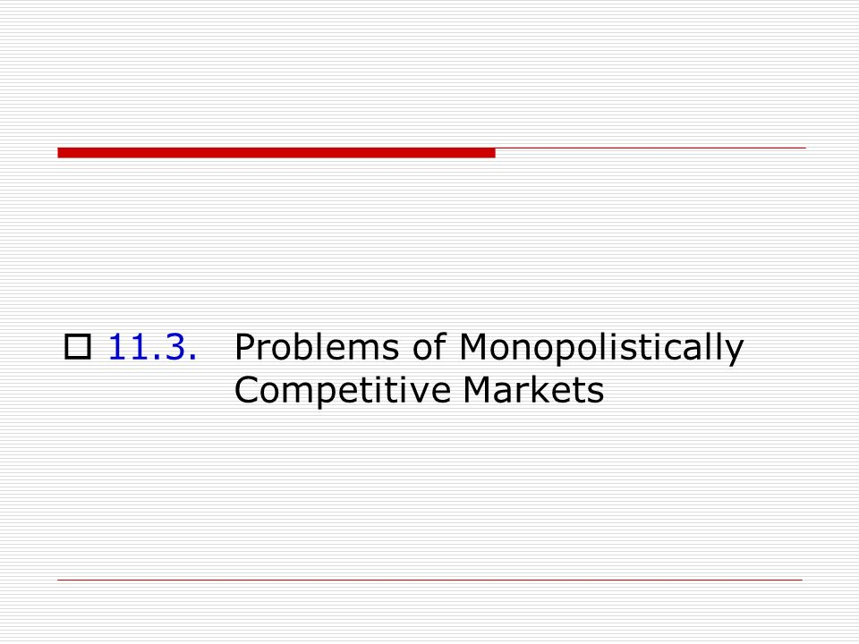 11.3. Problems of Monopolistically Competitive Markets