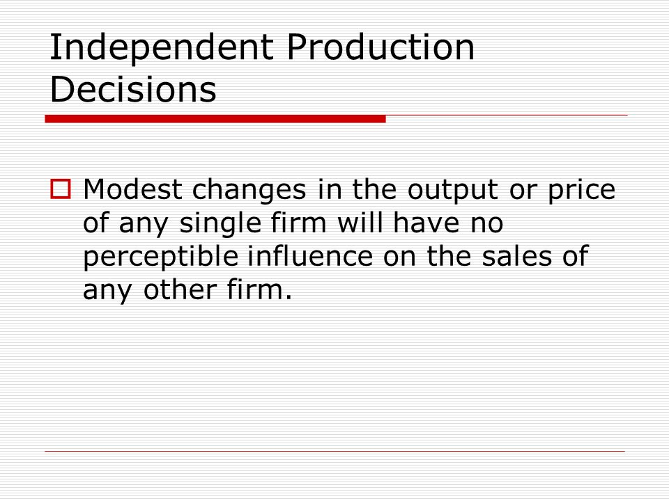 Independent Production Decisions
