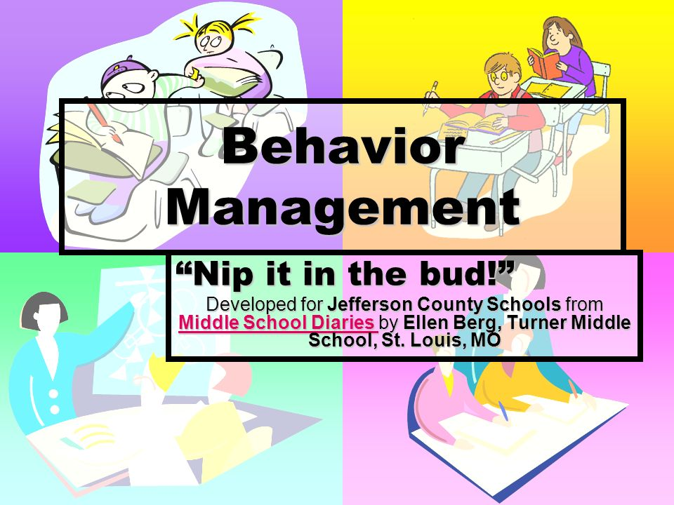 Behavior Management Nip it in the bud!