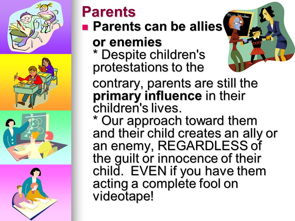 Parents Parents can be allies