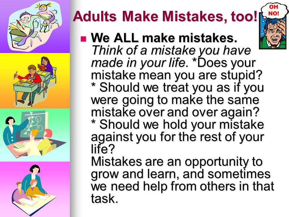 Adults Make Mistakes, too!