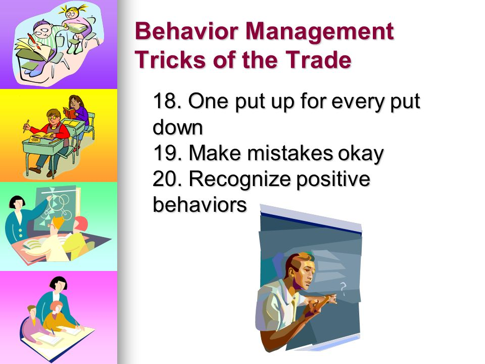 Behavior Management Tricks of the Trade