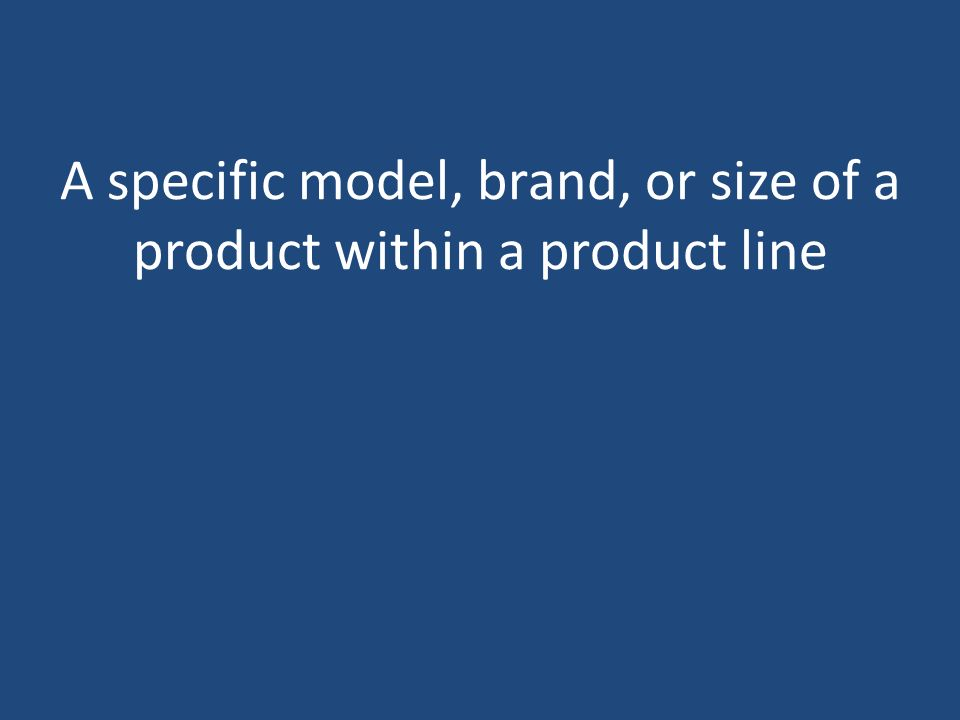 A specific model, brand, or size of a product within a product line