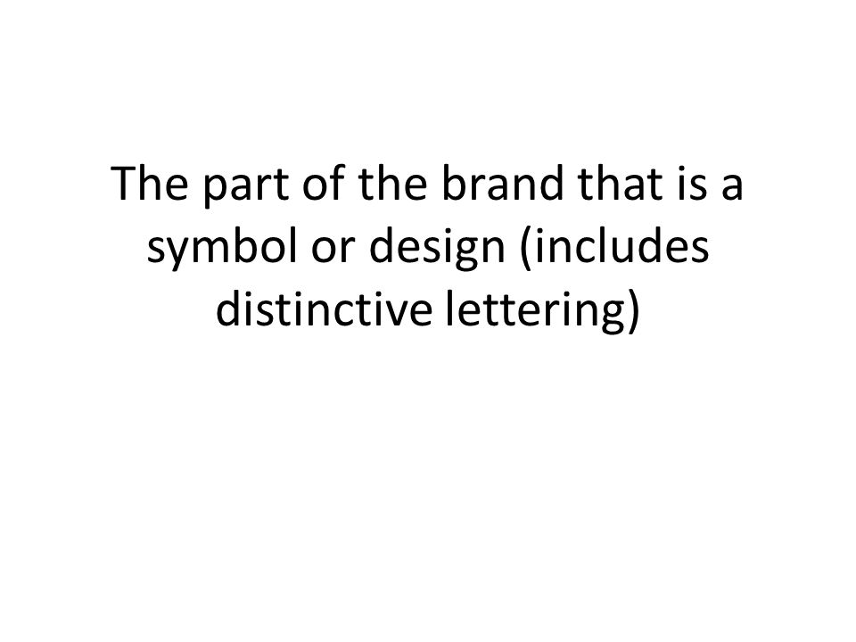 The part of the brand that is a symbol or design (includes distinctive lettering)