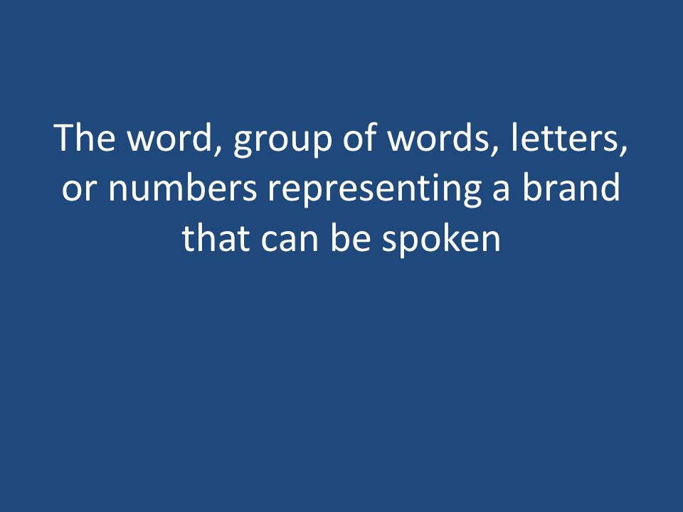 The word, group of words, letters, or numbers representing a brand that can be spoken