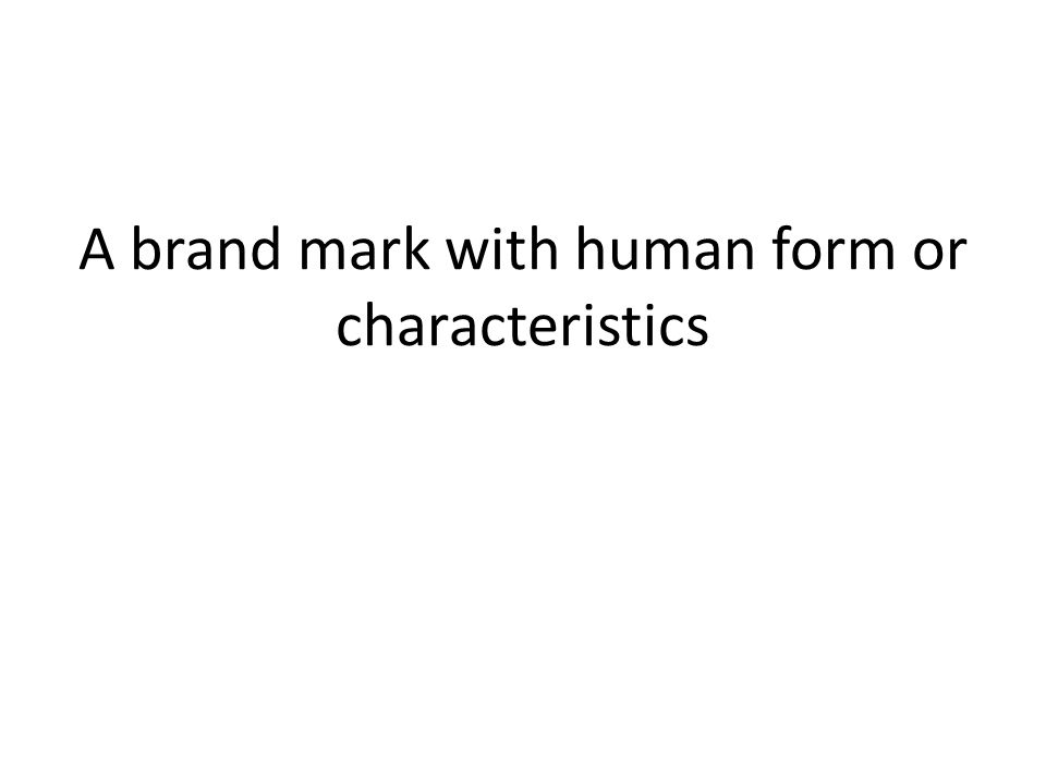 A brand mark with human form or characteristics