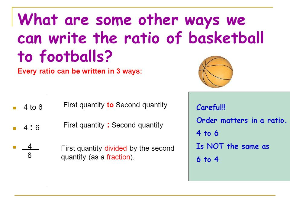 What are some other ways we can write the ratio of basketball to footballs