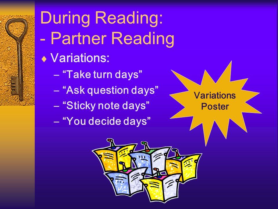 During Reading: - Partner Reading