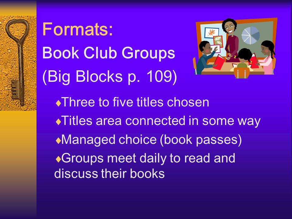 Formats: Book Club Groups (Big Blocks p. 109)