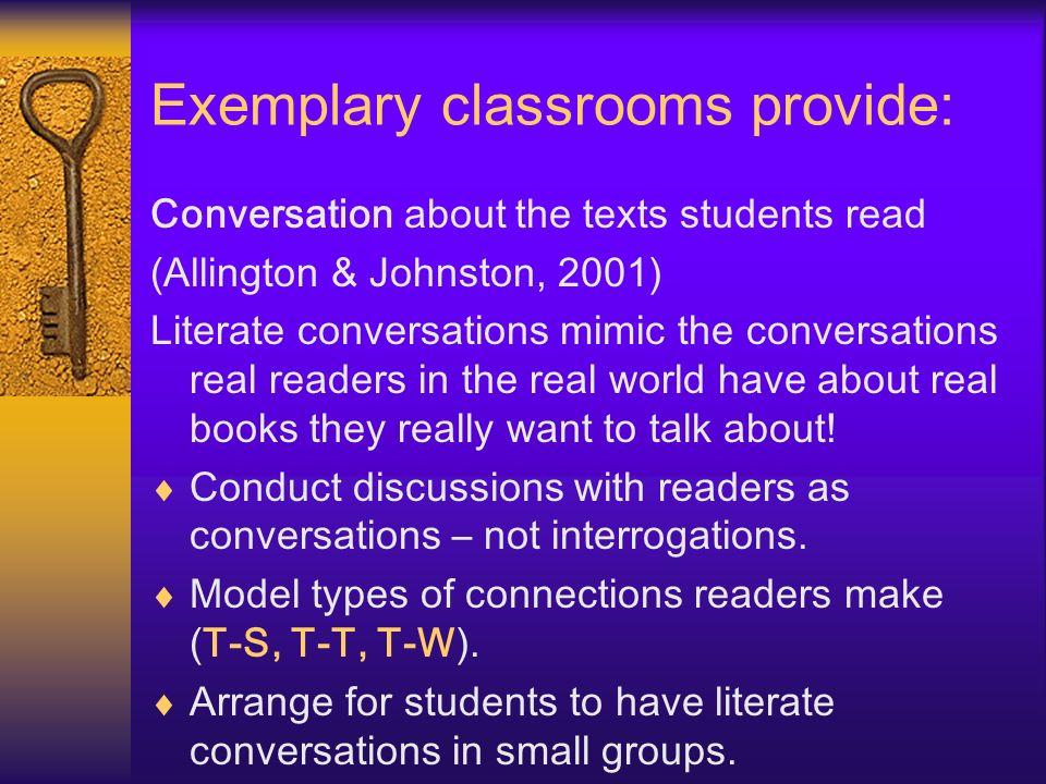 Exemplary classrooms provide: