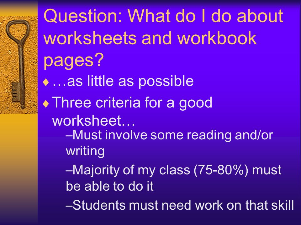 Question: What do I do about worksheets and workbook pages