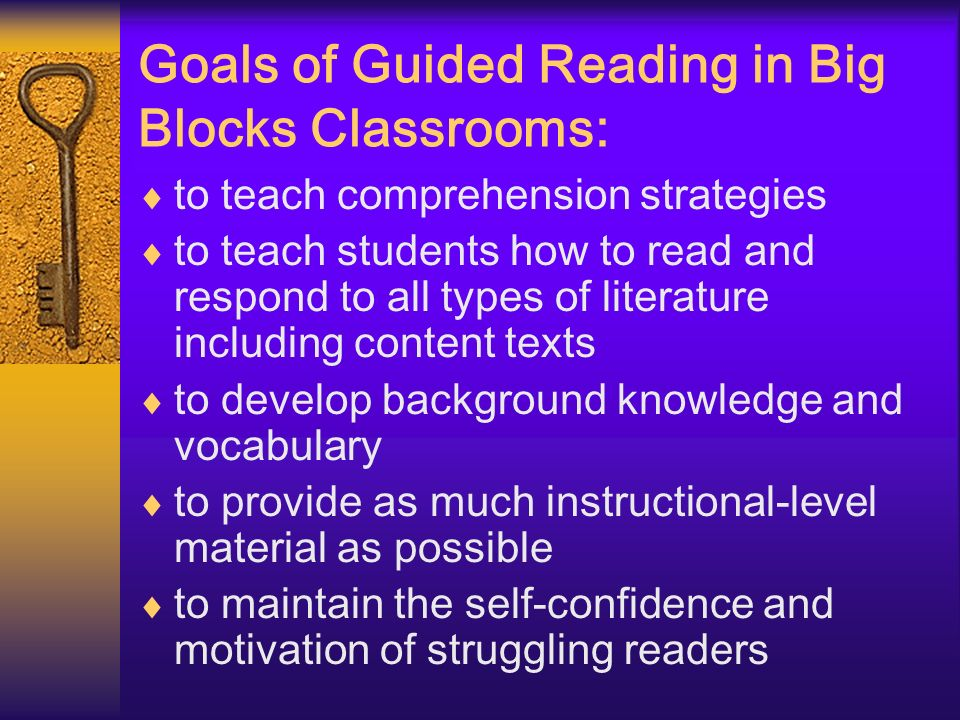 Goals of Guided Reading in Big Blocks Classrooms: