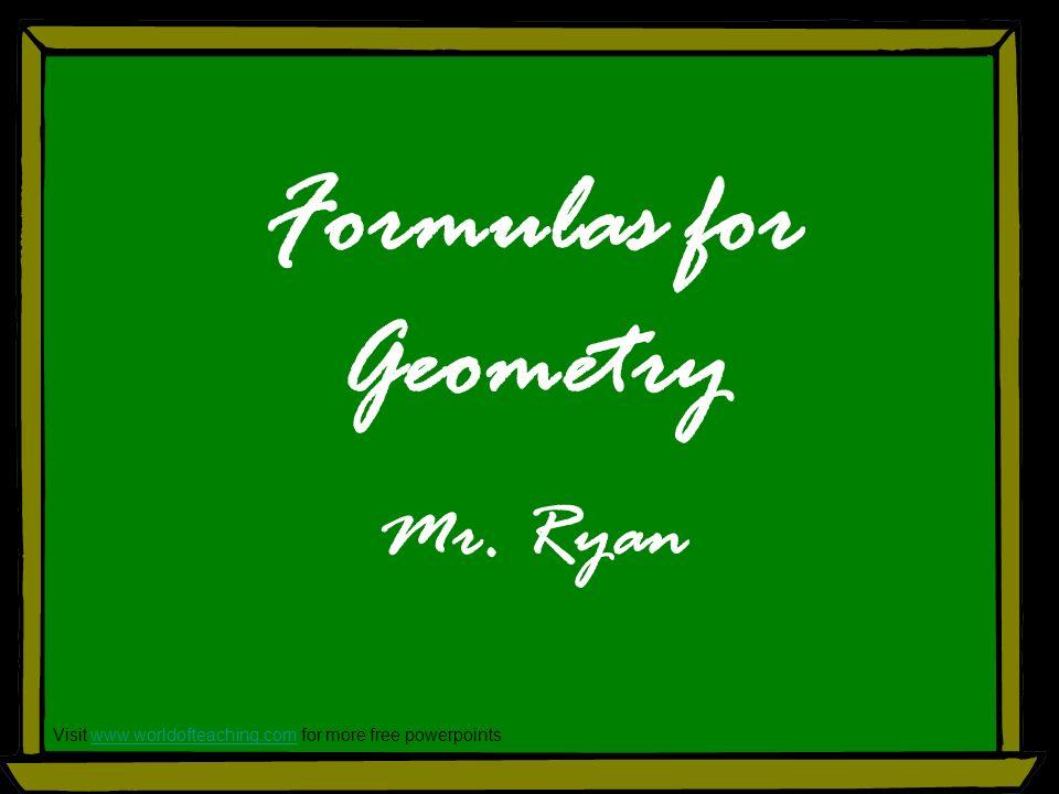 Formulas for Geometry Mr. Ryan