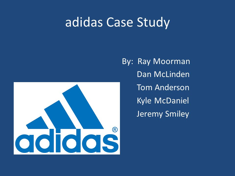 adidas case study Consumer behaviour report case study: adidas executive summary this report contains information regarding the global brand adidas in relation to the.