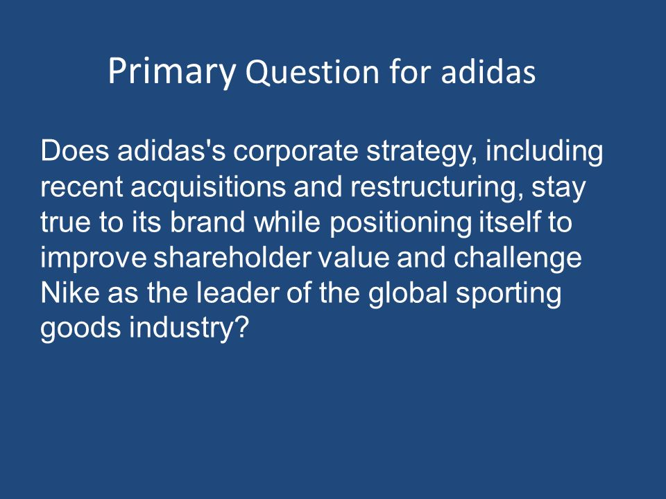 what is adidas's corporate strategy Corporate strategies and analysis of adidas marketing essay adidas's target market for their shoes research and development is another core strategy of adidas.