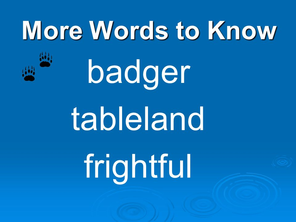 More Words to Know badger tableland frightful