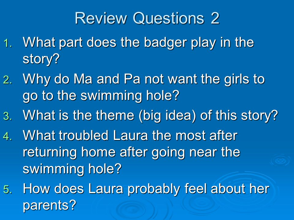 Review Questions 2 What part does the badger play in the story