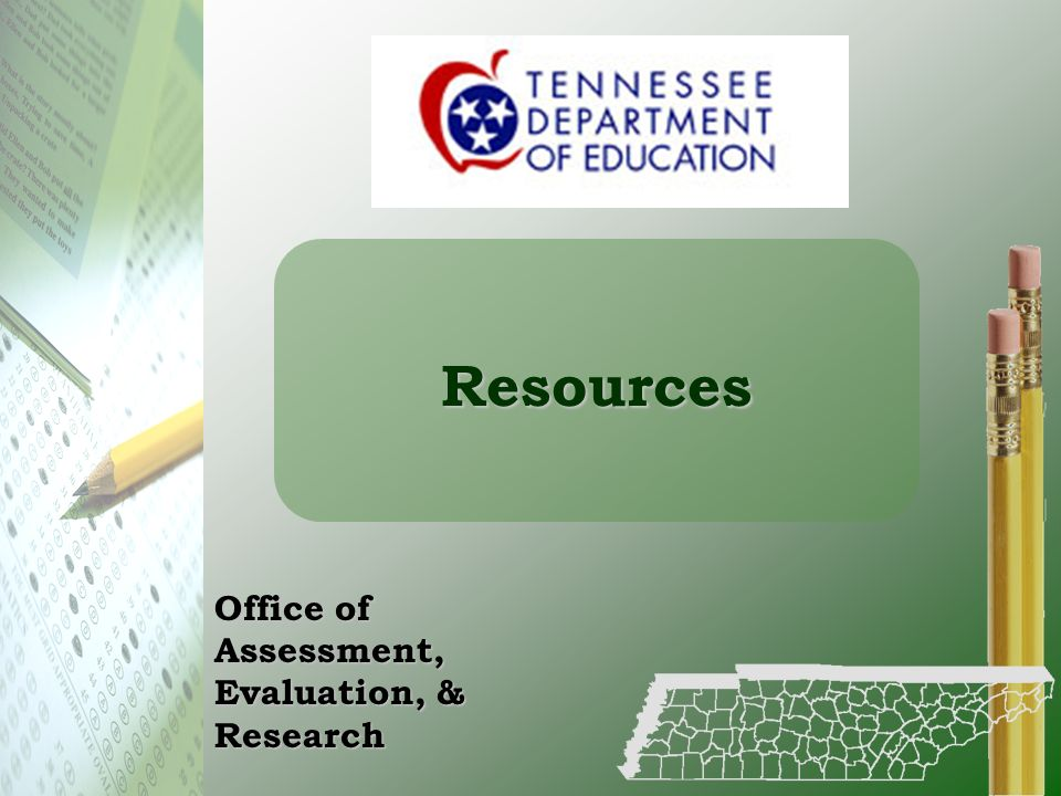 Resources Office of Assessment, Evaluation, & Research