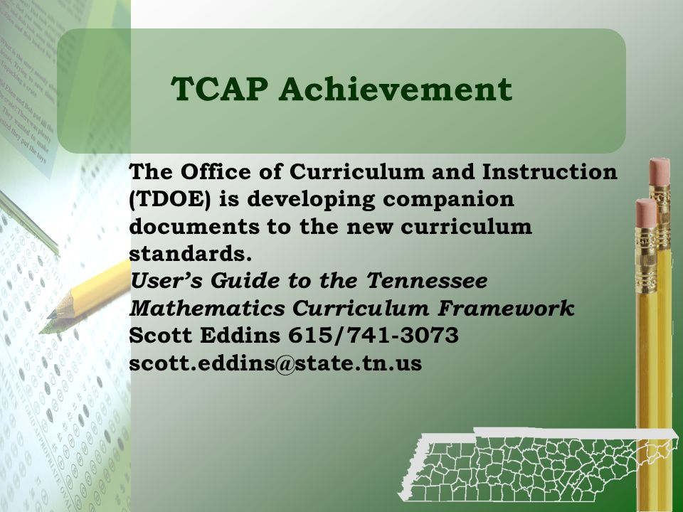 TCAP Achievement The Office of Curriculum and Instruction (TDOE) is developing companion documents to the new curriculum standards.