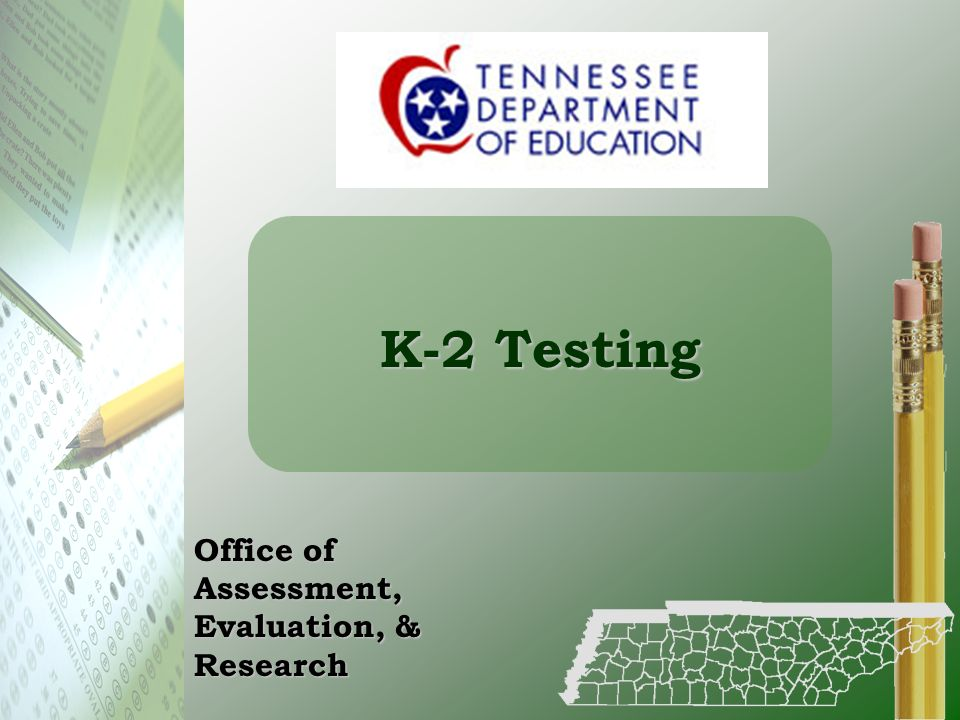 K-2 Testing Office of Assessment, Evaluation, & Research