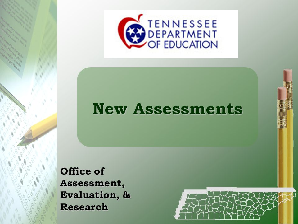New Assessments Office of Assessment, Evaluation, & Research