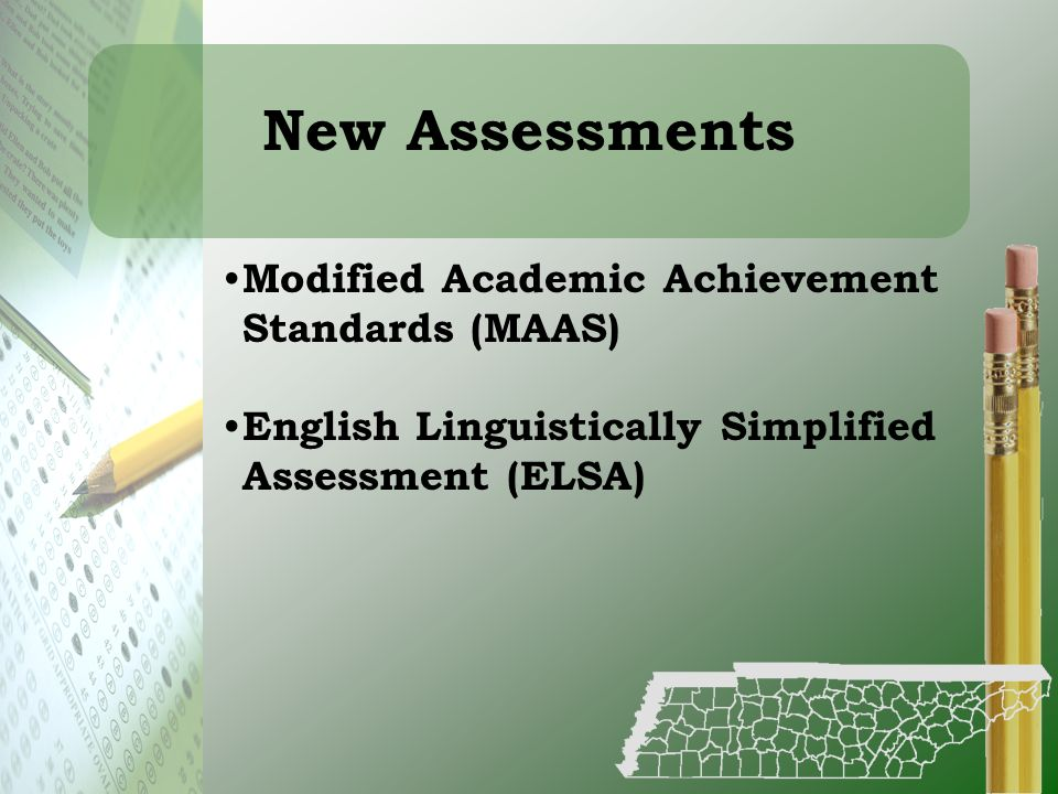 New Assessments Modified Academic Achievement Standards (MAAS)