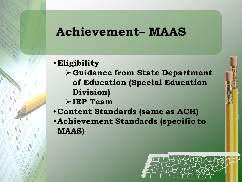 Achievement– MAAS Eligibility