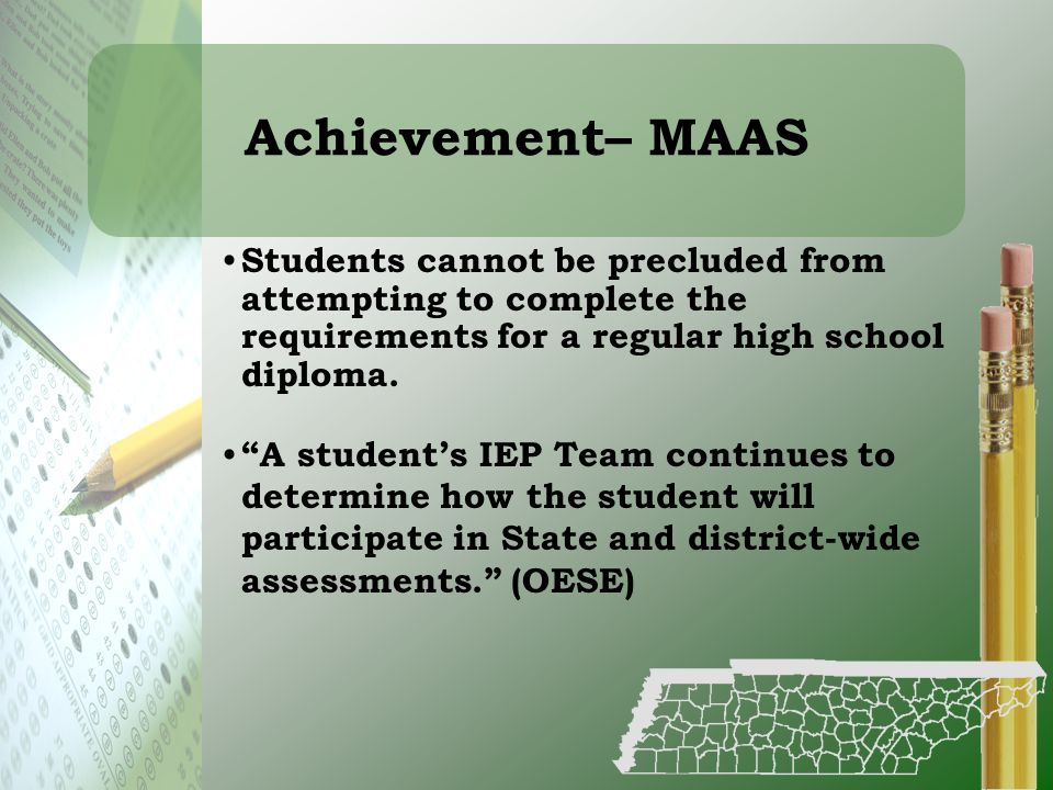 Achievement– MAAS Students cannot be precluded from attempting to complete the requirements for a regular high school diploma.