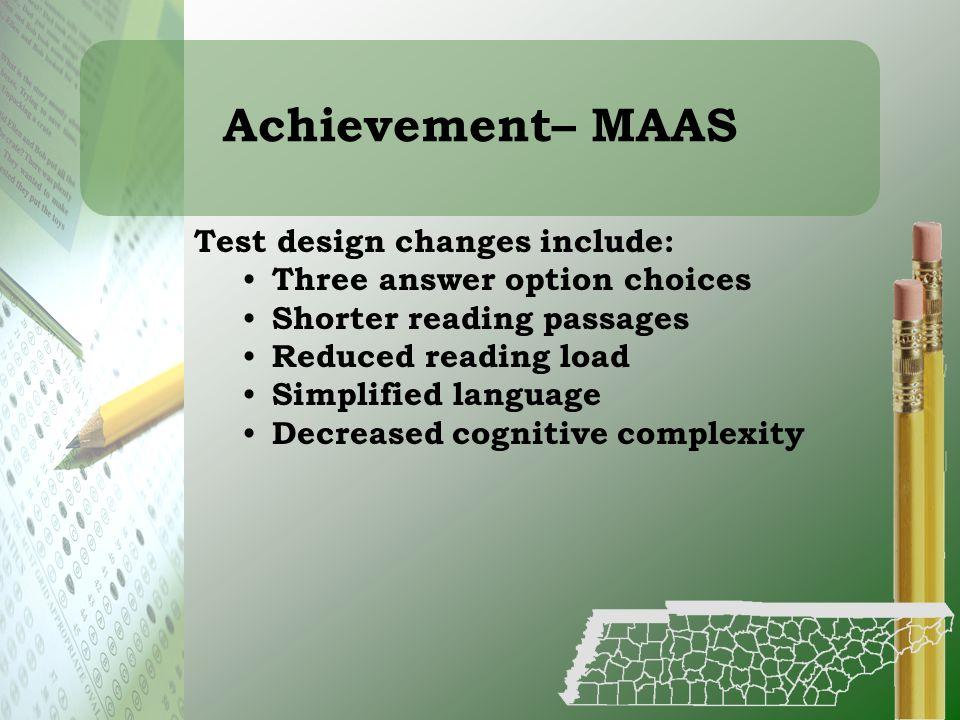 Achievement– MAAS Test design changes include: