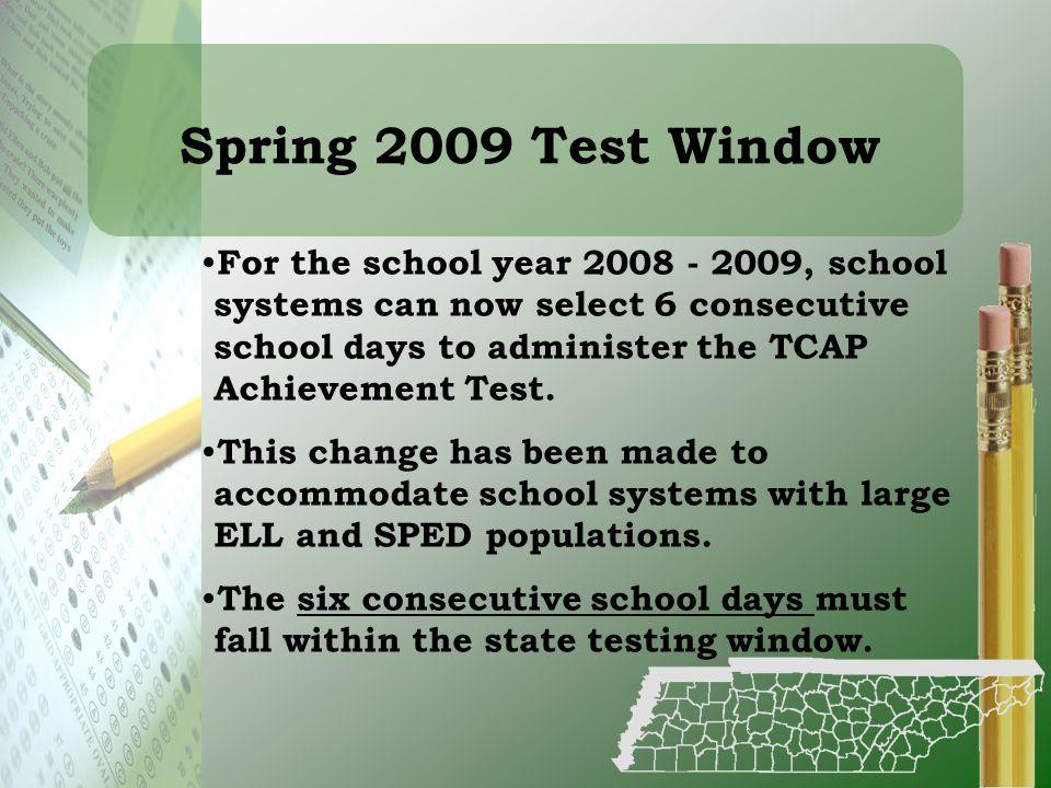 Spring 2009 Test Window