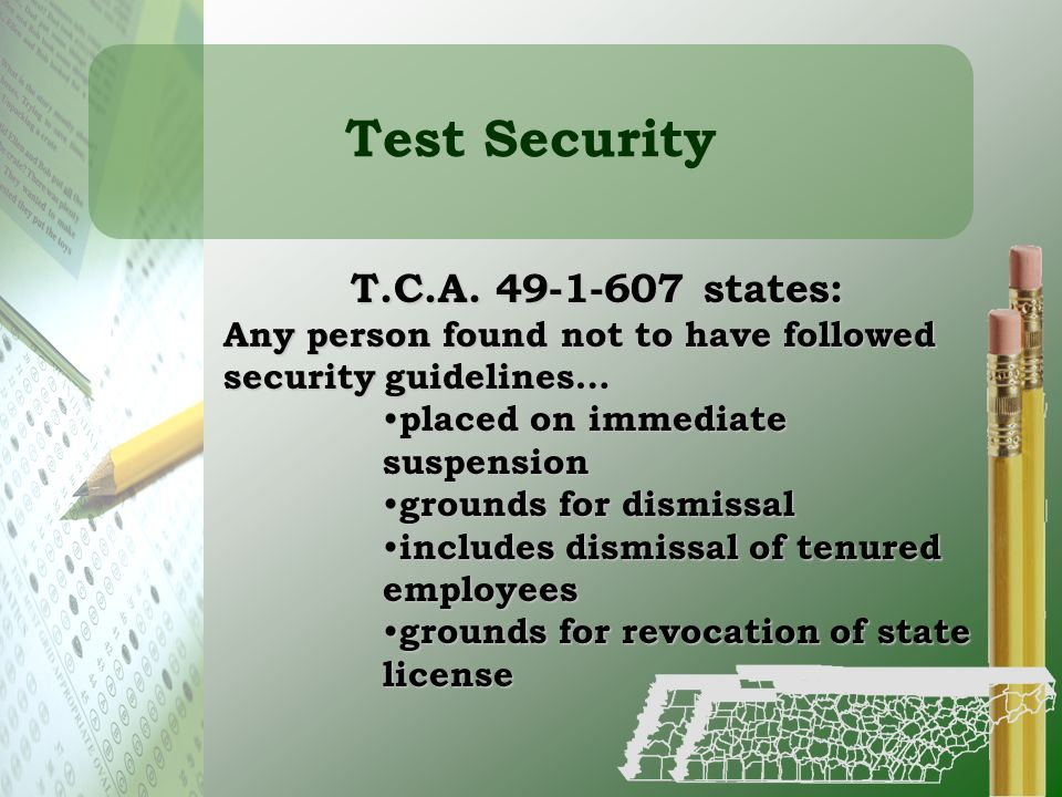 Test Security T.C.A. 49-1-607 states:
