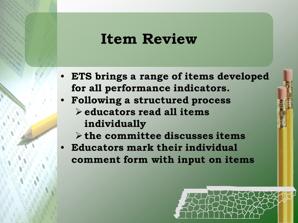 Item Review ETS brings a range of items developed for all performance indicators. Following a structured process.