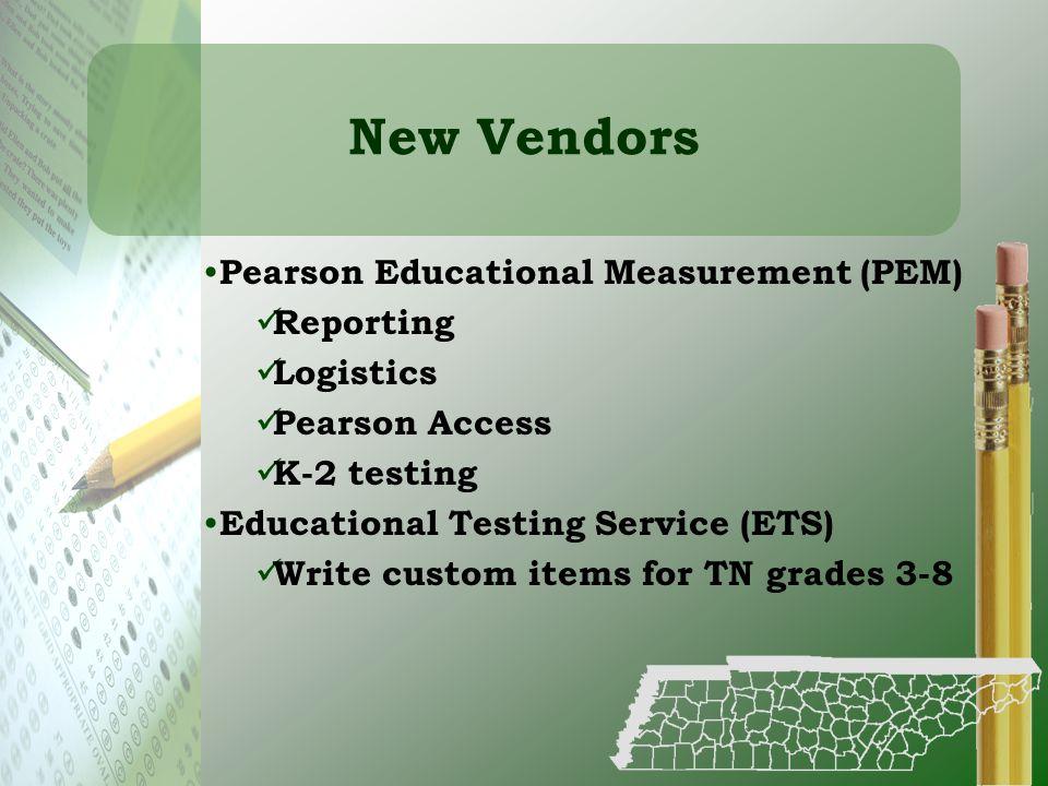 New Vendors Pearson Educational Measurement (PEM) Reporting Logistics