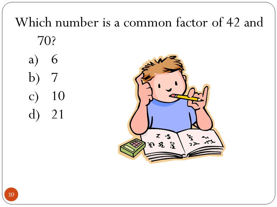 Which number is a common factor of 42 and 70