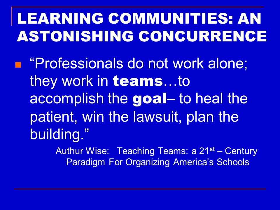 LEARNING COMMUNITIES: AN ASTONISHING CONCURRENCE