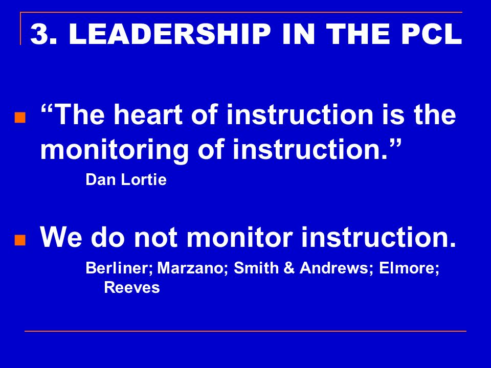 The heart of instruction is the monitoring of instruction.