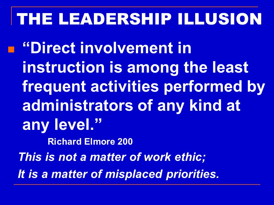 THE LEADERSHIP ILLUSION