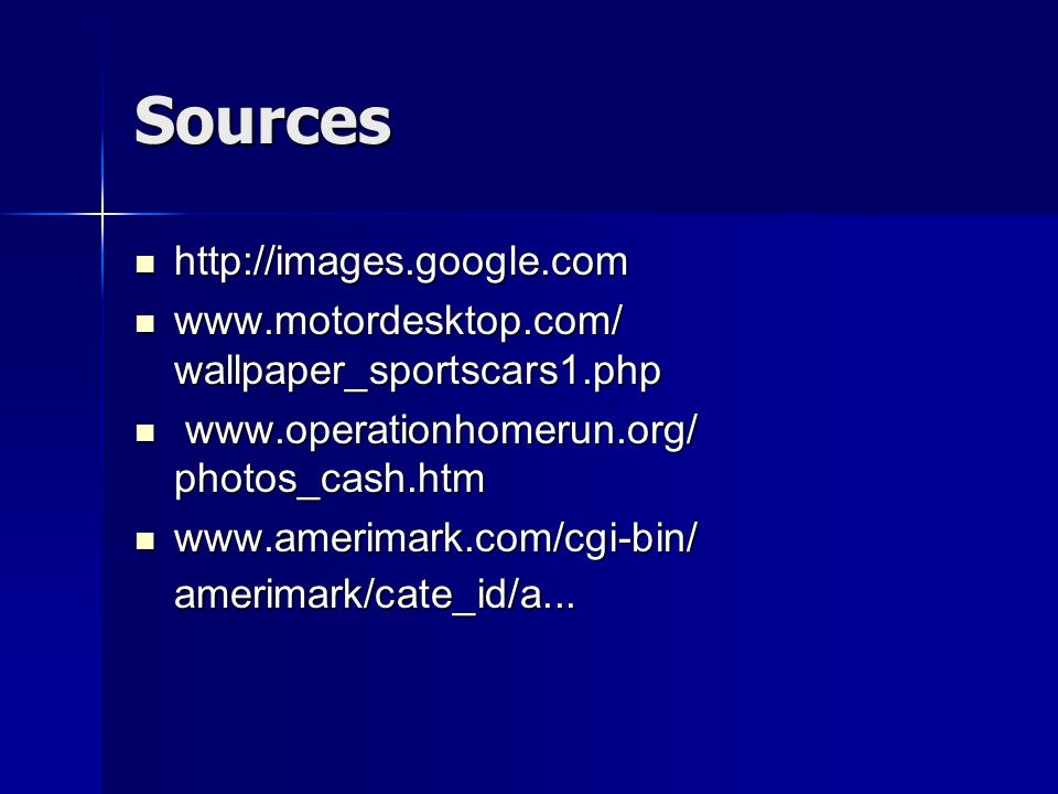 Sources http://images.google.com
