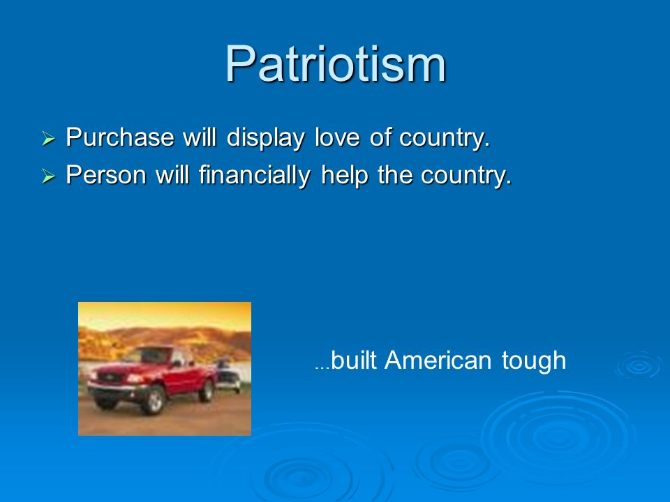 Patriotism Purchase will display love of country.