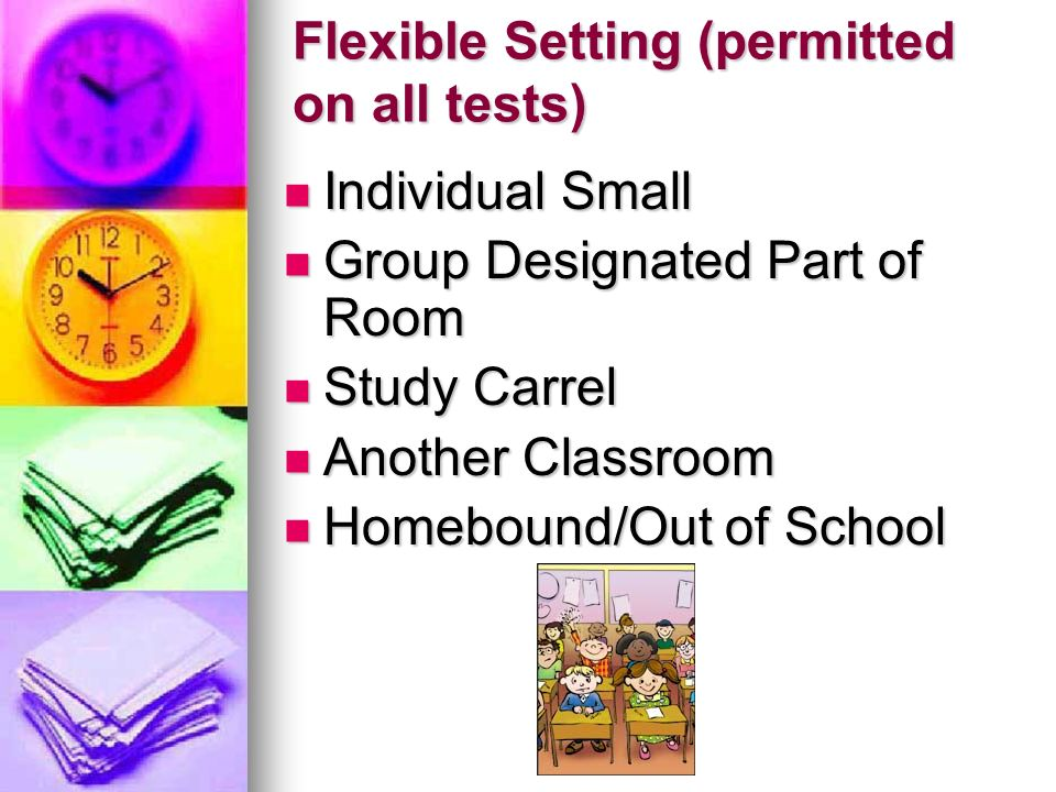 Flexible Setting (permitted on all tests)