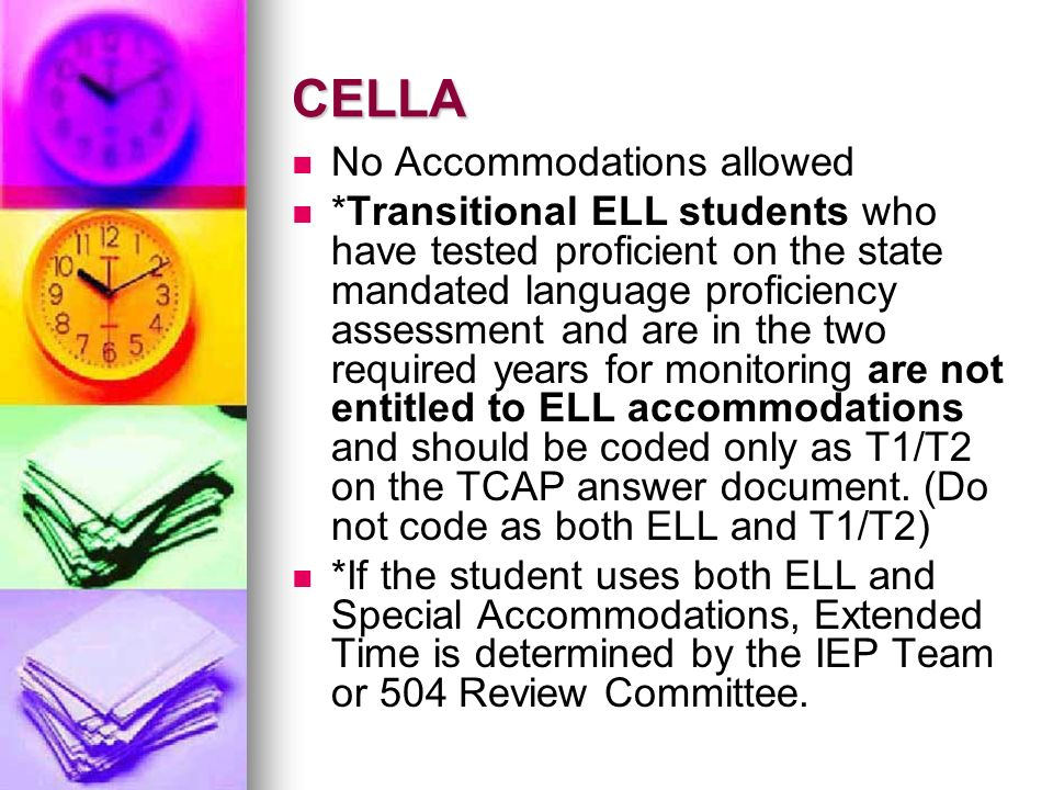 CELLA No Accommodations allowed