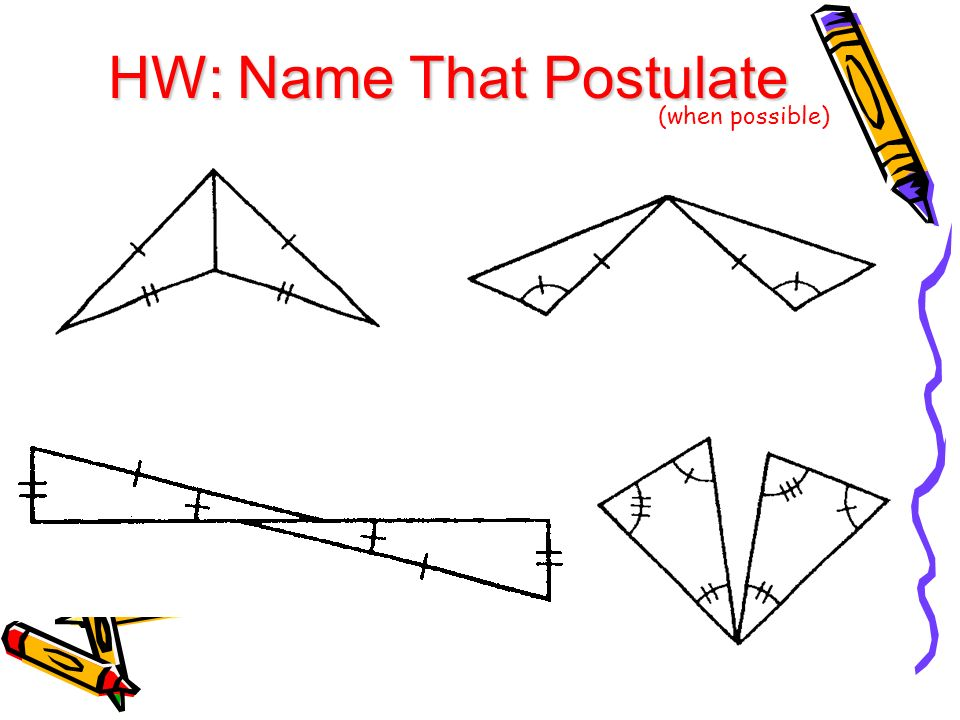 HW: Name That Postulate