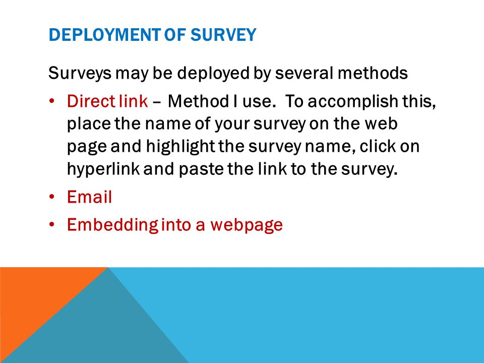 Deployment of surveySurveys may be deployed by several methods.