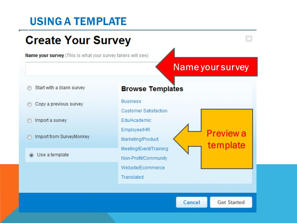 Using a template Name your survey Preview a template