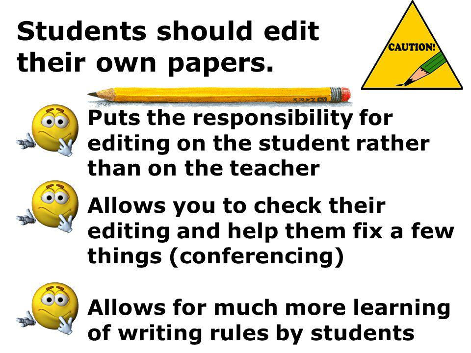 Students should edit their own papers.